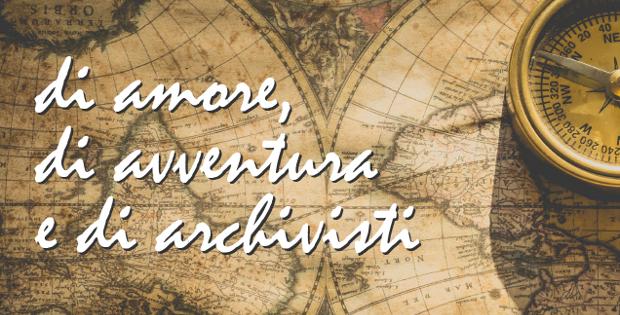 di amore, di avventura e di archivisti