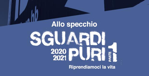Sguardi Puri / Ottobre - Dicembre 2020